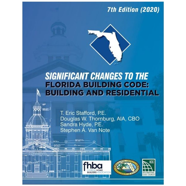 Significant Changes to The Florida Building Code: Building and Residential 2020 - ISBN#9781952468292