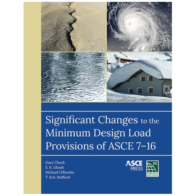 Significant Changes to the Minimum Design Loads and Associated Criteria for Buildings and Other Structures-ISBN#9780784480229