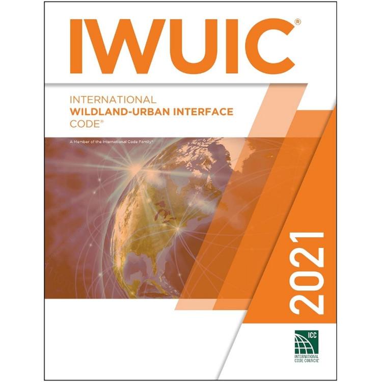 2021 International Wildland-Urban Interface Code - ISBN#9781609839741