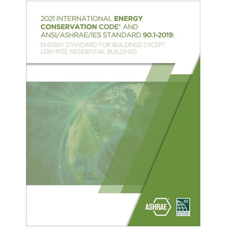 2021 International Energy Conservation Code and ASHRAE 90.1-ISBN#9781952468490