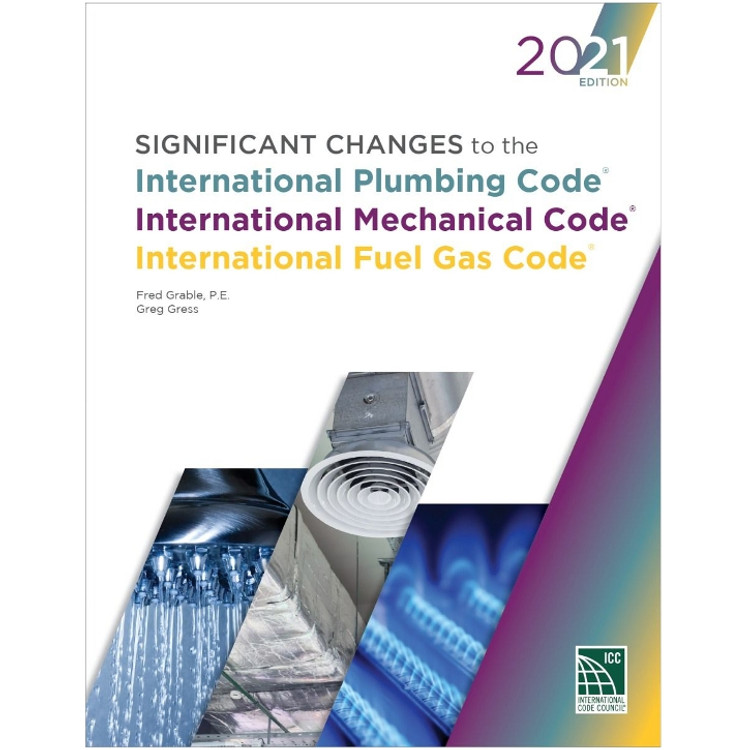 Significant Changes to the IPC IMC and IFGC 2021 - ISBN#9781952468216