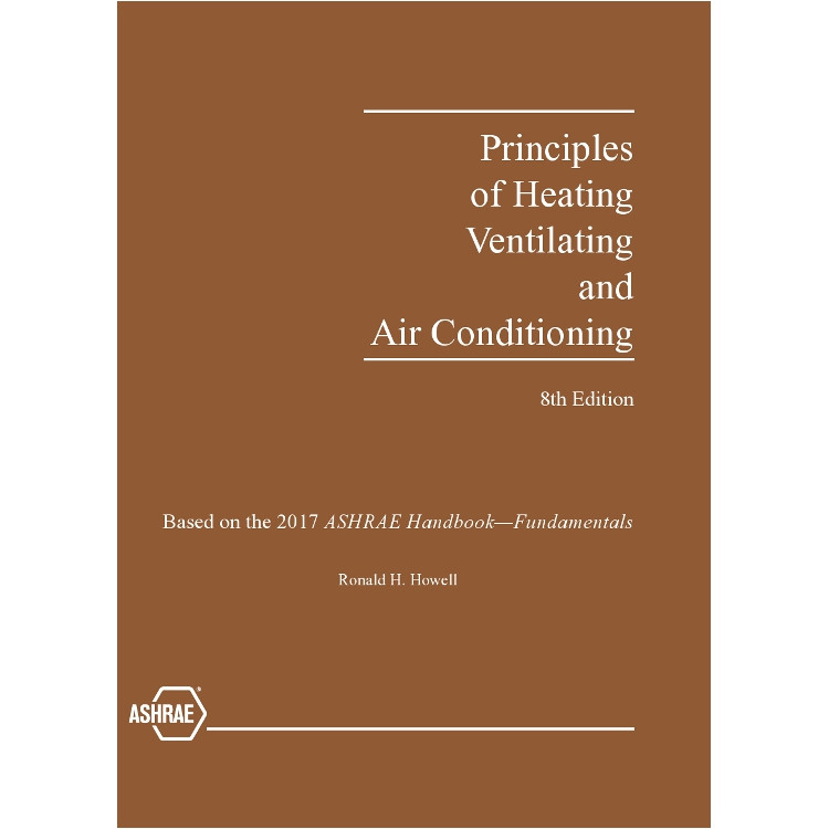 Principles of Heating, Ventilating and Air Conditioning 8th Edition - ISBN#9781939200747