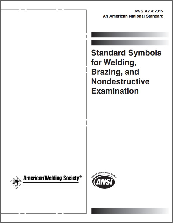 AWS A2.4:2012 Standard Symbols for Welding, Brazing, and Nondestructive Examination - ISBN#9780871717962