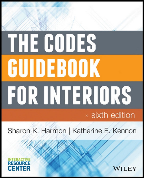 The Codes Guidebook for Interiors 6th Edition - ISBN#9781118809365