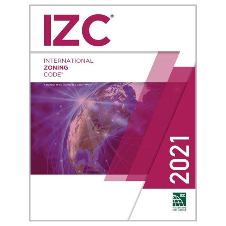 2021 International Zoning Code - ISBN#9781609839758