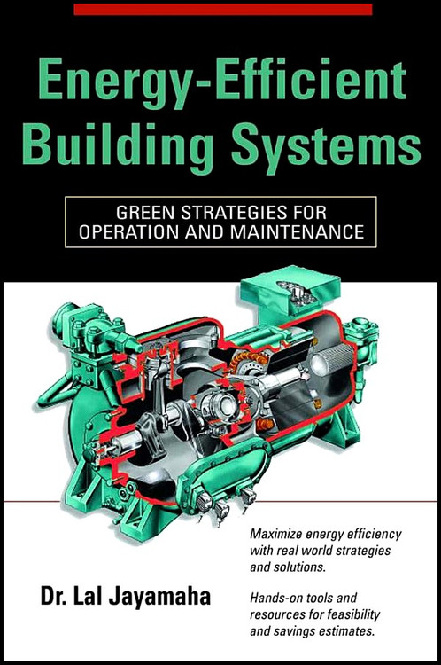Energy-Efficient Building Systems: Green Strategies for Operation and Maintenance - ISBN#9780071482820