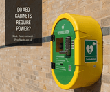 Do AED cabinets require power?