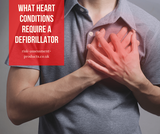 What heart conditions require a defibrillator?