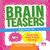 Brainteasers Pink Level (Ages 9 and up)