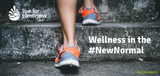 Wellness In The #NewNormal