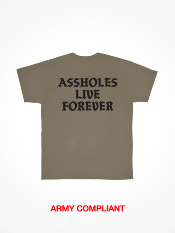 ASSHOLES LIVE FOREVER • Army Approved Green Tee