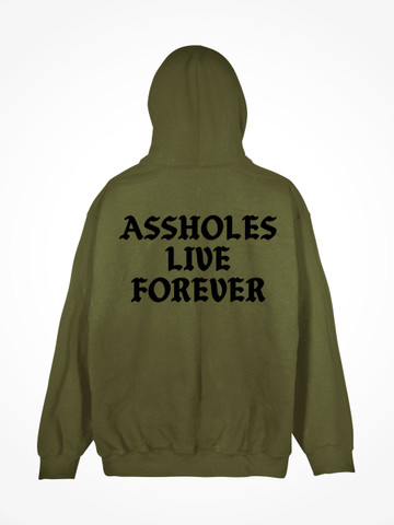 ASSHOLES LIVE FOREVER • Army Hoodie