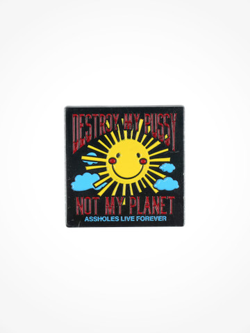 DESTROY MY PUSSY NOT MY PLANET • Pin