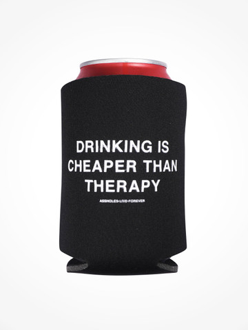DRINKING IS CHEAPER THAN THERAPY • Black Coozie