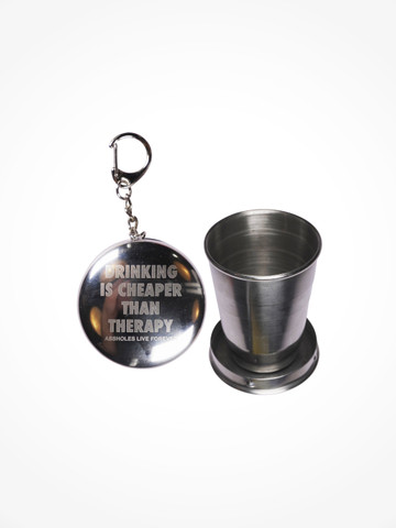 DRINKING IS CHEAPER THAN THERAPY • Collapsible Shot Glass Keychain