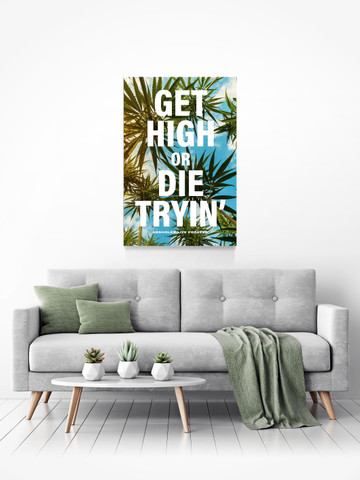 GET HIGH OR DIE TRYING • Canvas Print