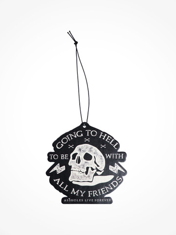 GOING TO HELL TO BE WITH ALL MY FRIENDS • Air Freshener