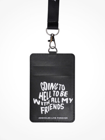 GOING TO HELL TO BE WITH ALL MY FRIENDS • Lanyard Wallet