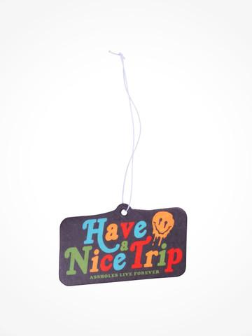 HAVE A NICE TRIP • Air Freshener
