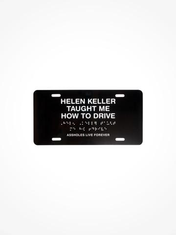 HELEN KELLER TAUGHT ME HOW TO DRIVE • Black License Plate
