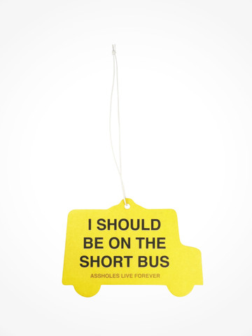 I SHOULD BE ON THE SHORT BUS • Air Freshener