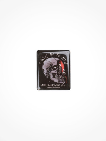 I WILL GO TO HELL AND BACK WITH YOU • Pin