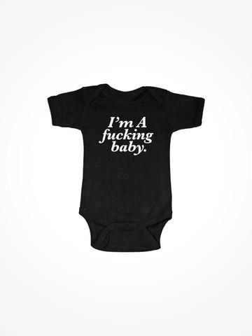 I'M A FUCKING BABY • Black Onesie