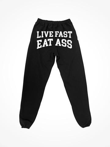 LIVE FAST EAT ASS • Black Sweatpants