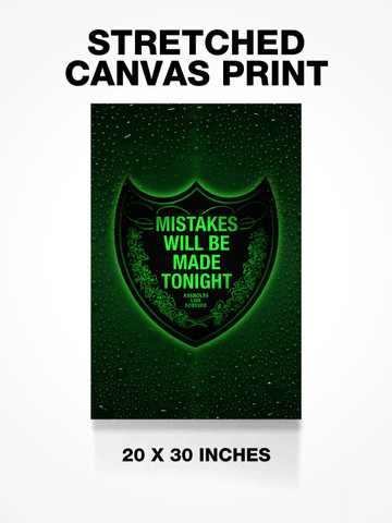 MISTAKES WILL BE MADE TONIGHT • Canvas Print