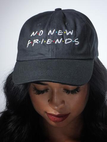 NO NEW FRIENDS • Black Dad Hat