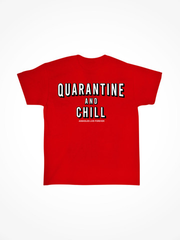 QUARANTINE AND CHILL • Red Tee