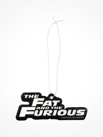 THE FAT AND THE FURIOUS • Air Freshener
