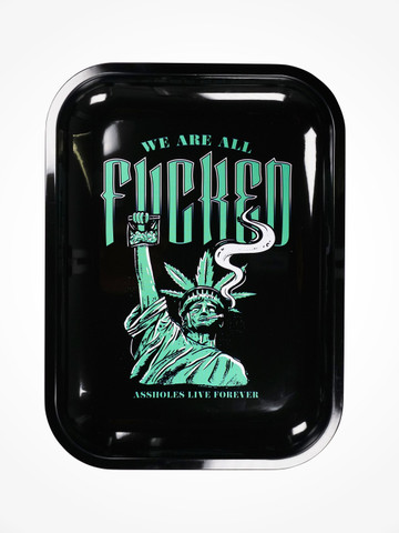WE ARE ALL FUCKED • Rolling Tray