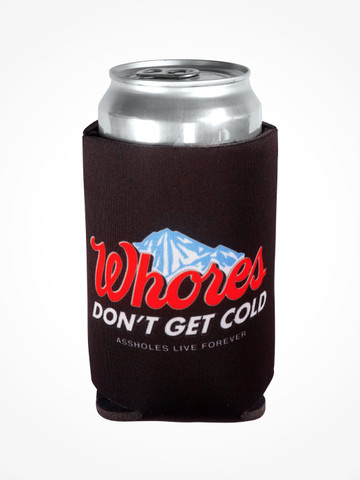 WHORES DONT GET COLD • Black Coozie