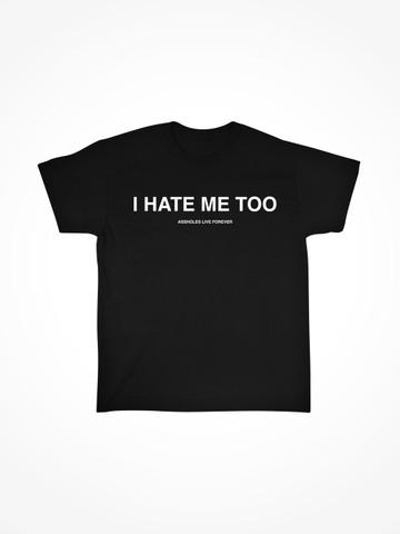 I HATE ME TOO • Black Tee