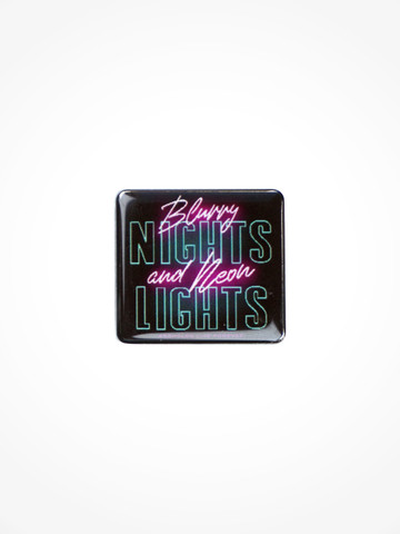 BLURRY NIGHTS AND NEON LIGHTS • Pin
