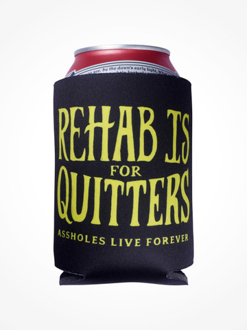 REHAB IS FOR QUITTERS • Black Coozie