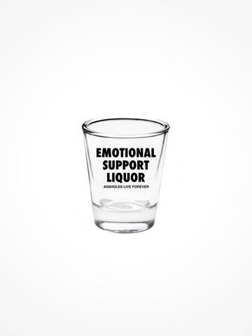 EMOTIONAL SUPPORT LIQUOR • Shot Glass