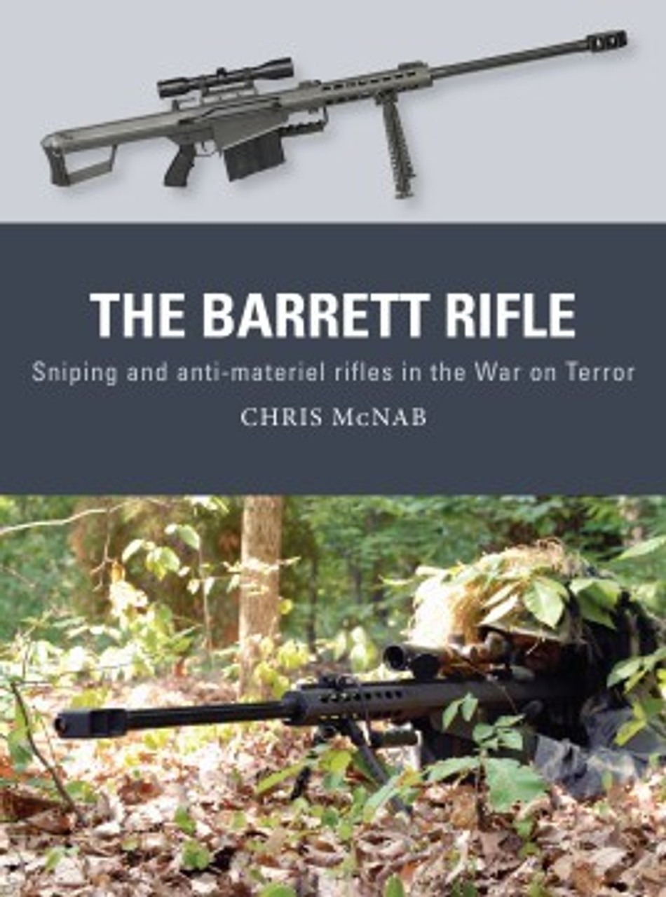 Anti Materiel Rifle weapon: barrett rifle sniping & anti-materiel rifles in the war on terror  osprey books