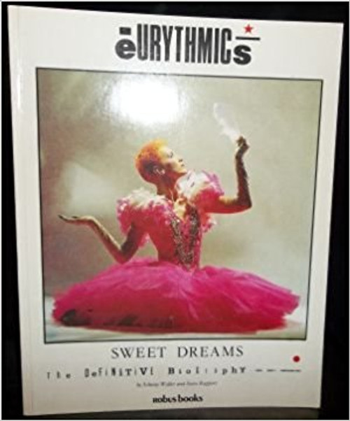 Eurythmics - Sweet Dreams: The Definitive Biography of Eurythmics By (Author) Johnny Waller & Steve Rapport - BOOK *USED*