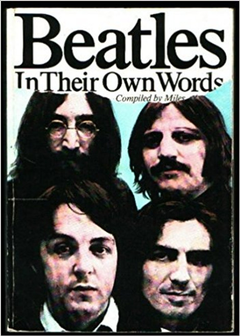 Beatles in Their Own Words - By (Author) Miles - BOOK *USED*