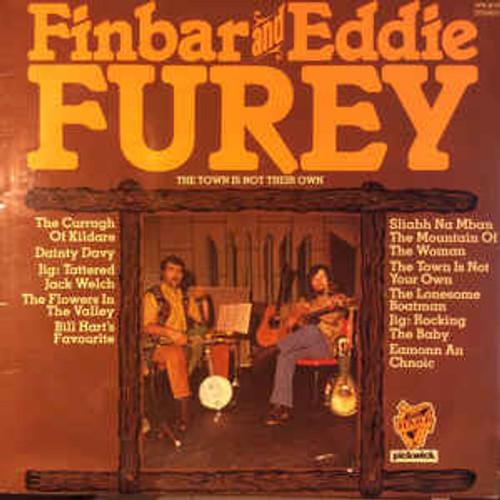 Finbar & Eddie Furey – The Town Is Not Their Own - LP *USED*