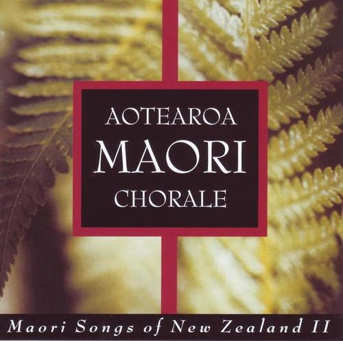 Aotearoa Maori Chorale - Maori Songs Of New Zealand Volume 2 - CD *NEW*