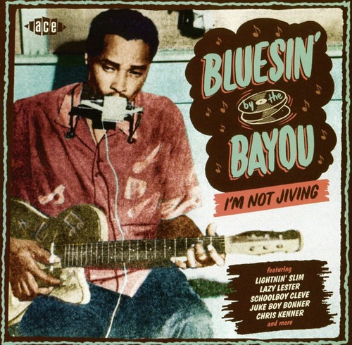 Bluesin' By The Bayou - I'm Not Jiving - Various - CD *NEW*