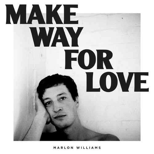 Marlon Williams - Make Way For Love - CD *NEW*