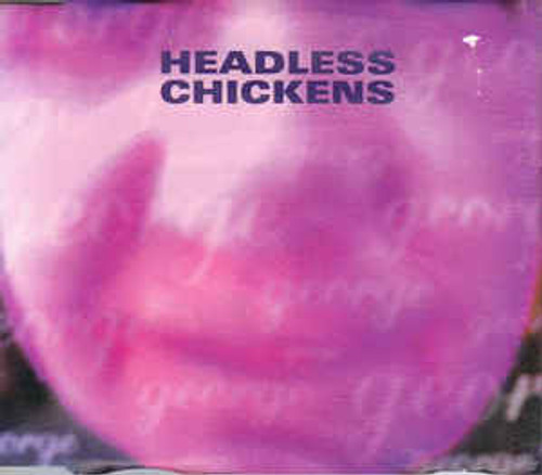Headless Chickens ‎– George/ Cruise Control - CD/S *USED*
