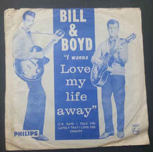 Bill & Boyd* – I Wanna Love My Life Away - 7' *USED*