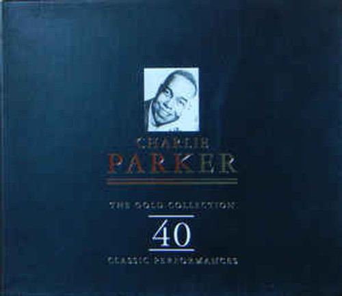Charlie Parker ‎– The Gold Collection: 40 Classic Performances - 2CD *USED*