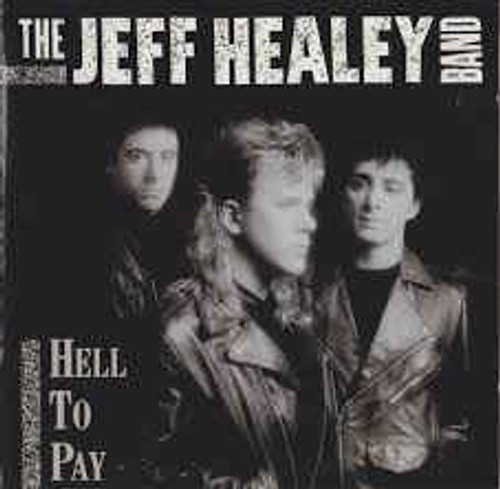 The Jeff Healey Band – Hell To Pay - CD *USED*