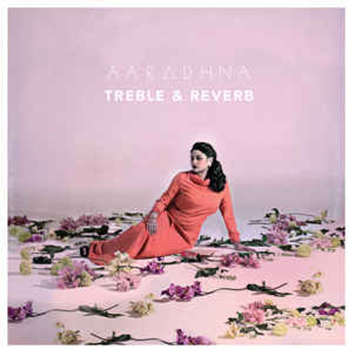 Aaradhna ‎– Treble & Reverb - CD *NEW*